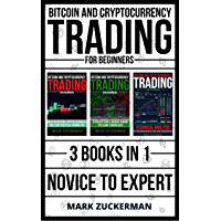 Bitcoin and Cryptocurrency Trading for Beginners: Novice To Expert 3 Books In 1 (English Edition)