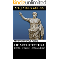 Vitruvius: The 10 Books on Architecture in Latin + English (SPQR Study Guides Book 18) (English Edition)