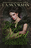 Not So Wicked: An Underlayes YA (Be Prepared Academy Book 1)