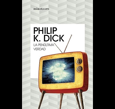 La penúltima verdad (Philip K. Dick) eBook: Dick, Philip K., Ribera, Antonio: Amazon.es: Tienda Kindle
