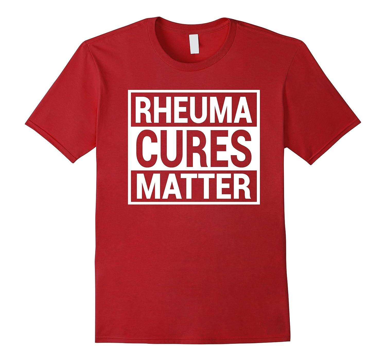 Rheuma Cures Matter T-Shirt | RA Awareness Tee-Rose