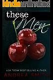 These Men: Men Series, Book 1