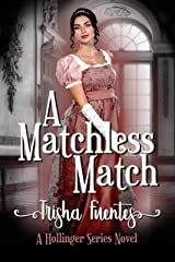 A Matchless Match (A Hollinger Series Novel Book 2) Kindle Edition