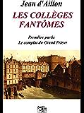 LES COLLÈGES FANTÔMES: Première partie: Le complot du Grand Prieur (Les enquêtes de Louis Fronsac)