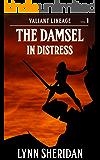 The Damsel in Distress (Valiant Lineage Book 1)