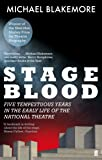 Stage Blood: Five tempestuous years in the early life of the National Theatre