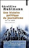 Une histoire politique du journalisme. XIXe-XXe si
