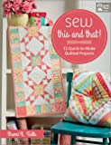 Sew This and That!: 13 Quick-To-Make Quilted Projects (That Patchwork Place)