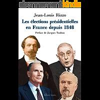 Les élections présidentielles en France depuis 1848: Essai historico-politique (Histoire et société)