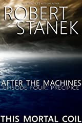 After the Machines. Episode Four: Precipice Kindle Edition