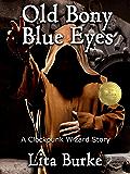 Old Bony Blue Eyes (Clockpunk Wizard Book 3)