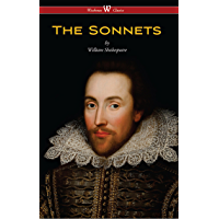The Sonnets of William Shakespeare (Wisehouse Classics Edition)
