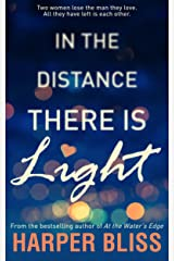 In the Distance There Is Light Kindle Edition