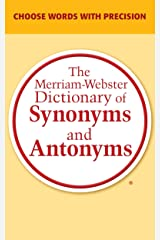 The Merriam-Webster Dictionary of Synonyms and Antonyms Kindle Edition
