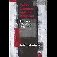 Polish Literature and the Holocaust: Eyewitness Testimonies, 1942–1947