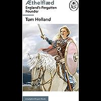 Æthelflæd: A Ladybird Expert Book: England's Forgotten Founder (The Ladybird Expert Series Book 21)