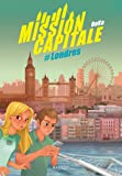 Mission capitale #Londres (Grand Format)