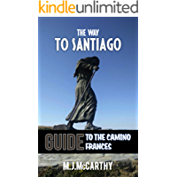 The Way to Santiago: A guide to the Camino Francés (JW Guides Book 1)