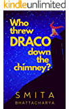 Who Threw Draco Down the Chimney? (Darya Nandkarni's Misadventures Book 3)