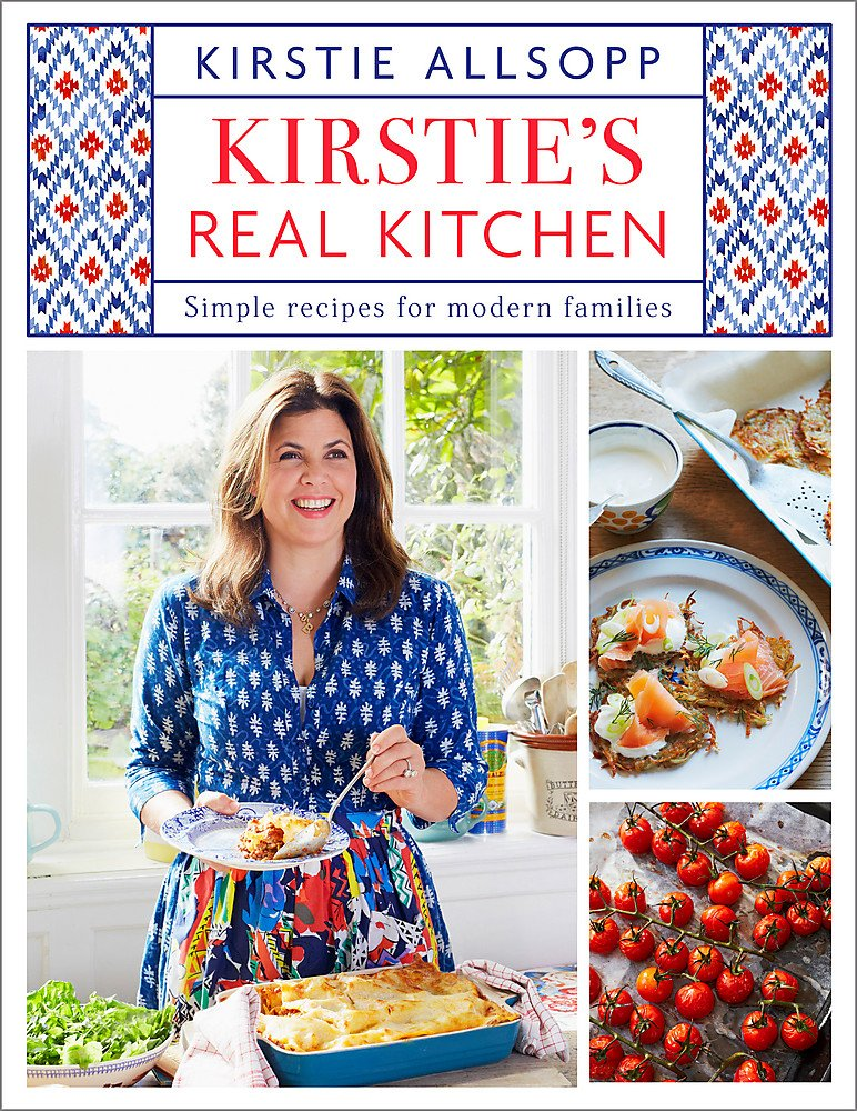 Kirstie's Real Kitchen: Simple recipes for modern families PDF