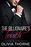 The Billionaire's Touch (The Billionaire's Kiss, Book Two): (A Billionaire Alpha Romance)