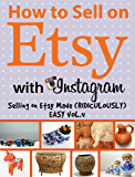 How to Sell on Etsy With Instagram - Selling on Etsy Made (Ridiculously) Easy Vol.4