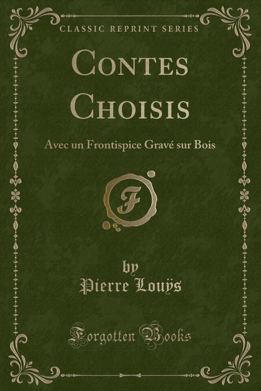 Contes Choisis Avec Un Frontispice Gravé Sur Bois Classic