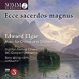 Elgar: Music For Chorus & Orchestra [Brighton Festival Chorus; BBC Concert Orchestra; Barry Wordsworth] [Somm: SOMMCD 267]