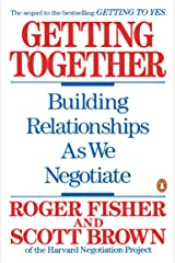 Getting Together: Building Relationships As We Negotiate Paperback