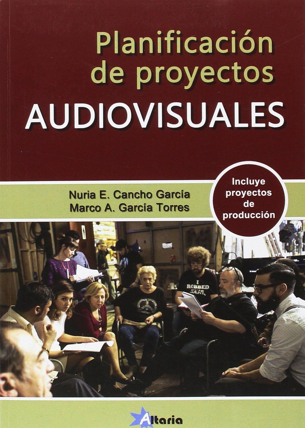 PLANIFICACIÓN DE PROYECTOS AUDIOVISUALES: Amazon.es: Nuria E. Cancho García, Marco A. García Torres, Sonia Vives Martín, Carlos Martínez Peña: Libros