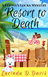 Resort To Death (Coppin's Locks Mystery Book 4)