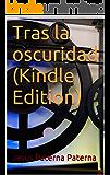 Tras la oscuridad (K. Edition) (Spanish Edition)
