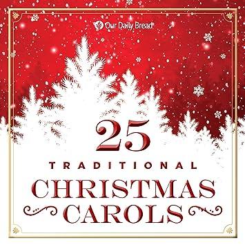 Traditional Christmas Music.25 Traditional Christmas Carols