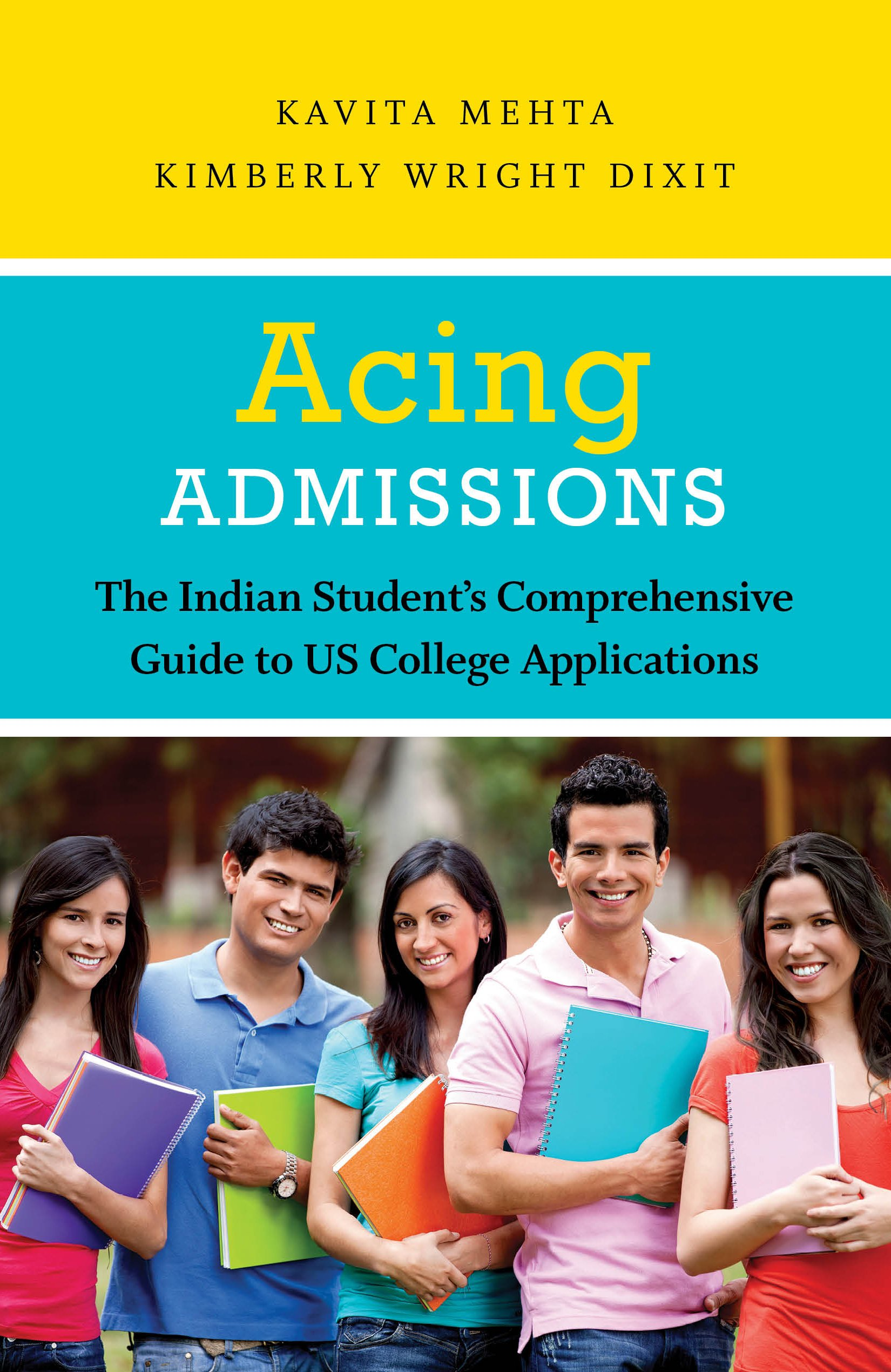 Buy Acing Admissions: The Indian Student's Comprehensive Guide to US  CollegeApplications Book Online at Low Prices in India | Acing Admissions:  The Indian ...