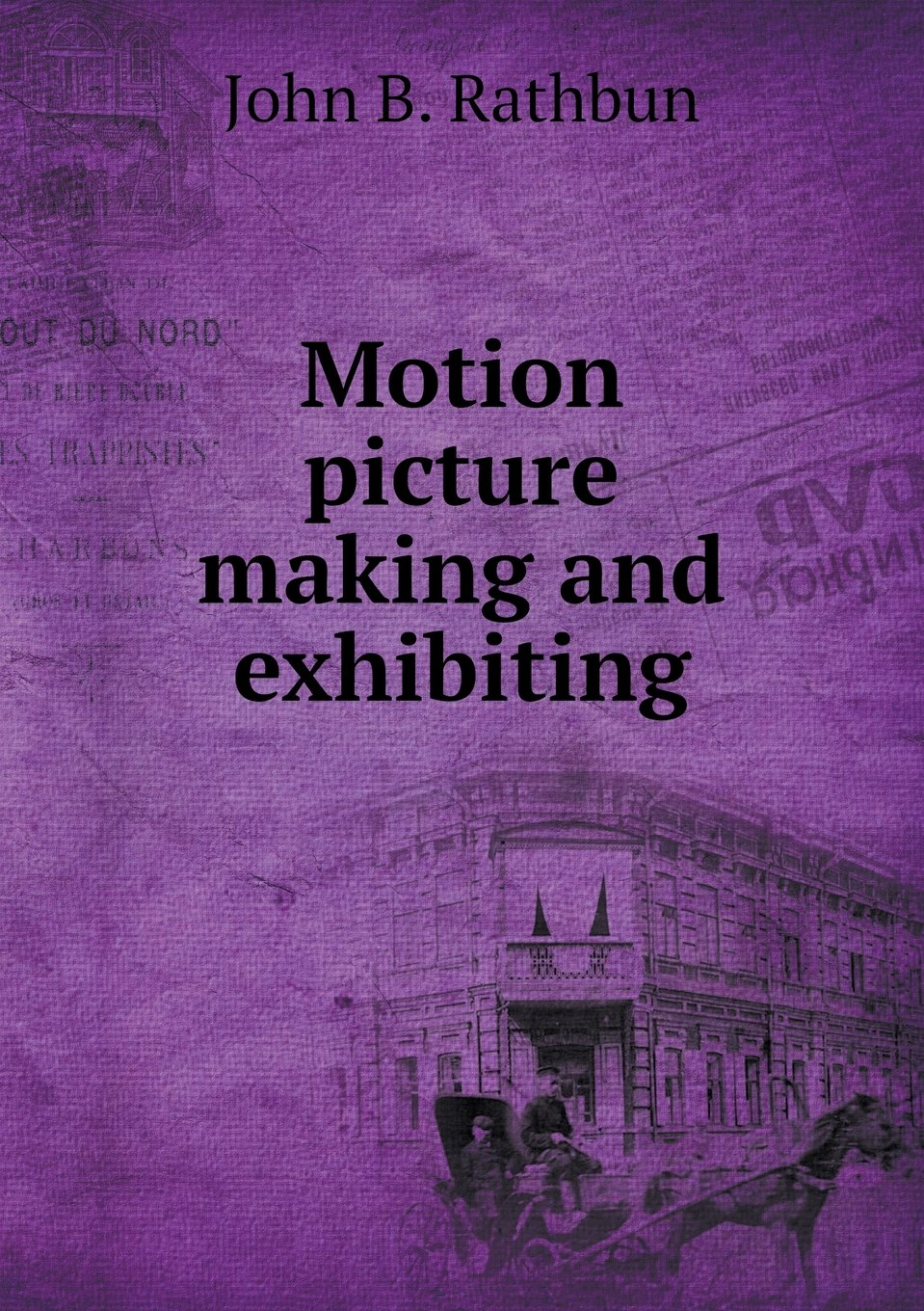 Motion picture making and exhibiting PDF