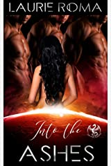 Into the Ashes (The Arcadians Book 2) Kindle Edition
