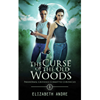 The Curse of the Old Woods (Paranormal Grievance Committee Chronicles Book 1) (English Edition)