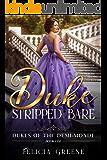 A Duke Stripped Bare: Dukes of the Demi-Monde: Book One