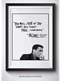 Michael Scott Motivational Quote Poster - You Miss 100% Of The Shots You Dont Take - Wayne Gretzky Quote - 11x14 Unframed...