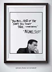 Michael Scott Motivational Quote Poster - You Miss 100% Of The Shots You Dont Take - Wayne Gretzky Quote - 11x14 UNFRAMED Pr