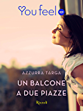 Un balcone a due piazze (Youfeel)