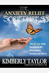 The Anxiety Relief Scriptures: The 30-Day Daily Devotional for Overcoming Anxiety and Worry Kindle Edition