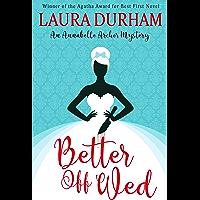 Better Off Wed (Annabelle Archer Wedding Planner Mystery Book 1)