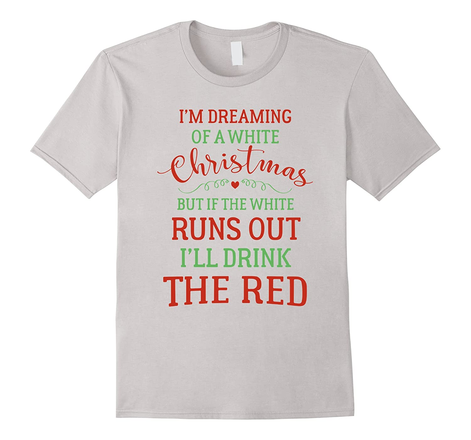 I\'m Dreaming of a White Christmas But If The White Runs Out-RT ...