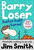 Barry Loser Hates Half Term (The Barry Loser Series)