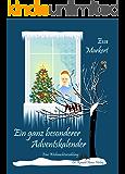 Ein ganz besonderer Adventskalender. Eine Weihnachtserzählung