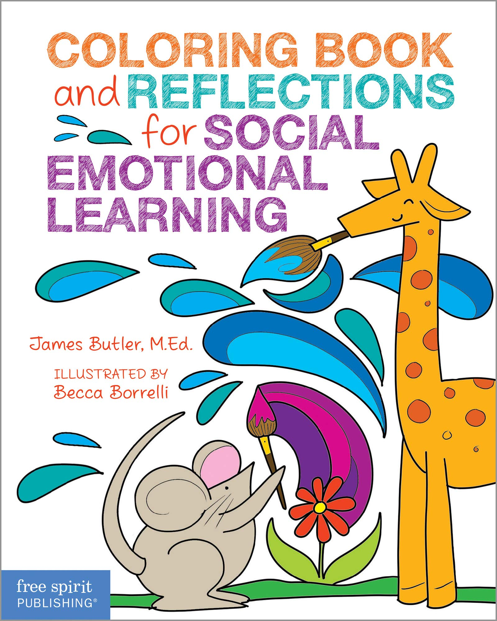 Coloring Book And Reflections For Social Emotional Learning Butler James Borrelli Becca 9781631985331 Amazon Com Books