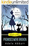 Witch Is Why Promises Were Broken (A Witch P.I. Mystery Book 23)