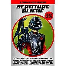 Alien Silver - Albo 10 - Scritture aliene: Autori Vari (Italian Edition) Mar 6, 2019