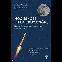 Moonshots en la educación: Nuevas tecnologías y aprendizaje mixto en el aula